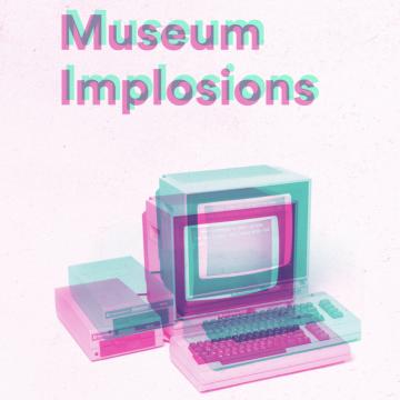 museum implosions