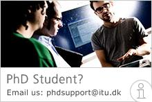 PhD Student? Contact the PhD school: phdsupport@itu.dk